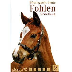 Pferdezucht heute Fohlen Nr. 02 - Erziehung
