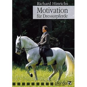 Richard Hinrichs - Motivation für Dressurpferde